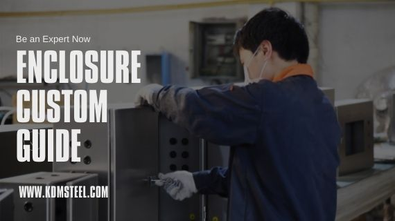 Enclosure Custom fabrication Guide
